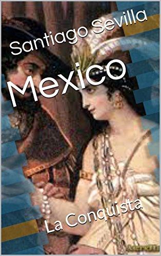 Mexico: La Conquista, Obra para el Teatro por Santiago Sevilla