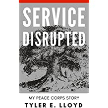 Service Disrupted: My Peace Corps Story (English Edition)