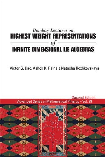 Bombay Lectures on Highest Weight Representations of Infinite Dimensional Lie Algebras (Advanced Series in Mathematical Physics)