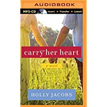 Carry Her Heart by Holly Jacobs (2015-04-28)