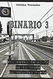 Scarica Libro Binario 3 Gli occhi su di te ma il cuore da un altra parte (PDF,EPUB,MOBI) Online Italiano Gratis