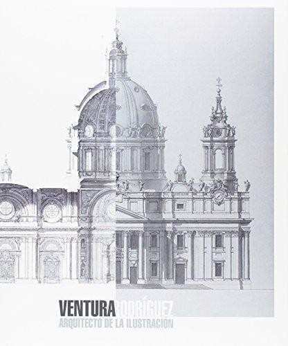 Ventura Rodríguez. Arquitecto de la Ilustración