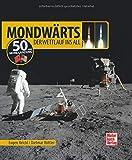 Mondwärts: Der Wettlauf ins All - Eugen Reichl