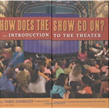 How Does the Show Go On: An Introduction to the Theater (A Disney Theatrical Souvenir Book)