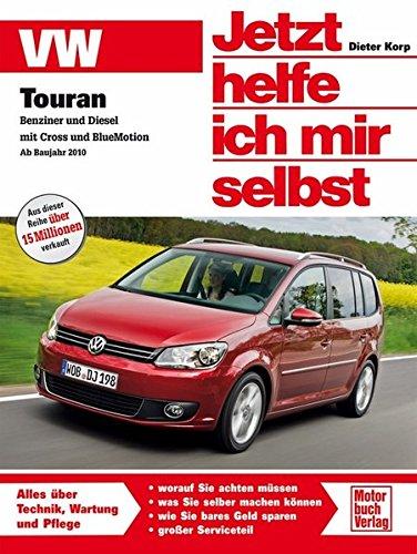 vw-touran-benziner-und-diesel-inkl-cross-und-bluemotion-jetzt-helfe-ich-mir-selbst