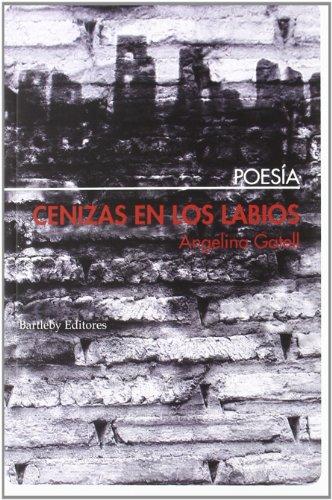 Cenizas en los labios (poesia (bartleby)) EPUB Descargar gratis!