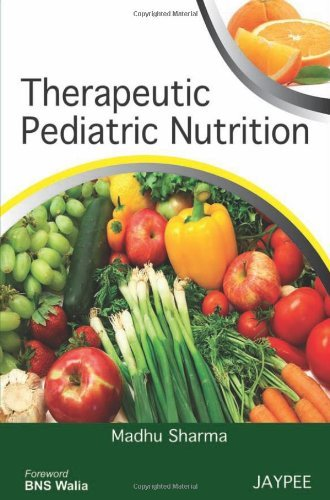 Therapeutic Pediatric Nutrition by Madhu Sharma (2011-06-30)