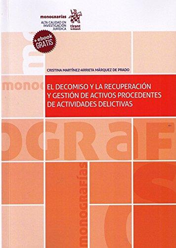 El Decomiso y la Recuperación y Gestión de Activos Procedentes de Actividades Delictivas (Monografías)