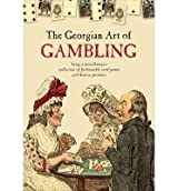 [(The Georgian Art of Gambling)] [ By (author) Claire Cock-Starkey ] [March, 2014]