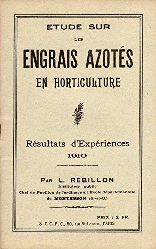 ETUDE SUR LES ENGRAIS AZOTES EN HORTICULTURE - RESULTATS D' EXPERIENCE [ agricole ]