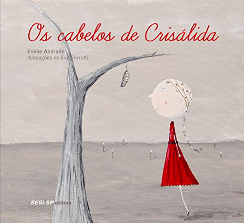 Os cabelos de Crisálida (Quem lê Sabe Por quê) (Portuguese Edition) por Emilie Andrade