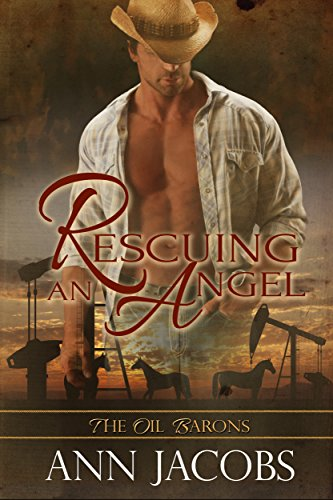 Rescuing an Angel (The Oil Barons Book 4)
