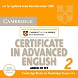 Cambridge Certificate in Advanced English 2 for updated exam Audio CDs (2): Official Examination Papers from University of Cambridge ESOL Examinations: No. 2 (CAE Practice Tests)