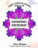 Geometric Designs: Adult Coloring Books (Volume 3)