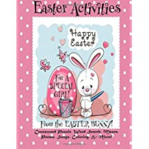 Easter Activities for a Special Girl from the Easter Bunny!: (Personalized Book) Crossword Puzzle, Word Search, Mazes, Poems, Songs, Coloring, & More!