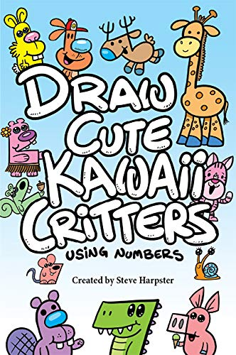 Draw Cute Kawaii Critters Using Numbers English Edition Von Harpster Steve