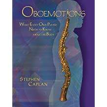 Oboemotions: What Every Oboe Player Needs to Know About the Body
