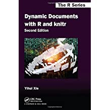 Dynamic Documents with R and knitr, Second Edition (Chapman & Hall/CRC the R)