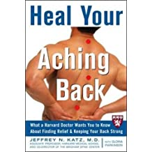 Heal Your Aching Back: What a Harvard Doctor Wants You to Know About Finding Relief and Keeping Your Back Strong (Harvard Medical School Guides)