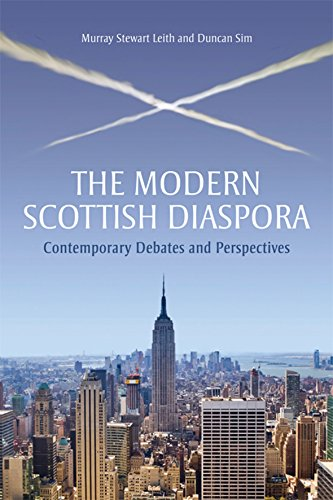 The Modern Scottish Diaspora: Contemporary Debates and Persepctives