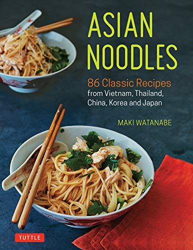 Asian Noodles: 86 Classic Recipes from Vietnam, Thailand, China, Korea and Japan (English Edition) China Soup Bowl