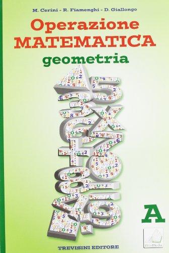 Operazione matematica. Geometria. Vol. A. Per la Scuola media. Con espansione online