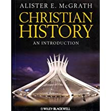[(Christian History : An Introduction)] [By (author) Alister E. McGrath] published on (March, 2013)