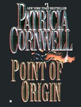 Point of Origin: Scarpetta (Book 9) (Kay Scarpetta) von [Cornwell, Patricia]