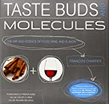 Taste Buds and Molecules: The Art and Science of Food, Wine, and Flavor