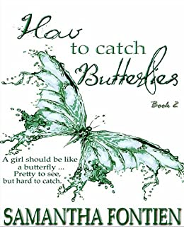 How to Catch Butterflies  Book 2 by [Fontien, Samantha]
