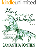 How to Catch Butterflies  Book 2