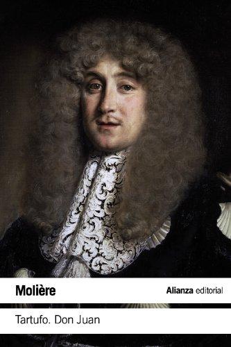 Tartufo o El impostor / Don Juan o El festín de piedra (El Libro De Bolsillo - Literatura) por Molière