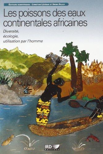 Les poissons des eaux continentales africaines: Diversit, cologie, utilisation par l'homme.