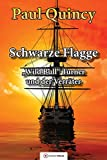 Schwarze Flagge: Band 1 - William Turner und der Verräter (William Turner - Seeabenteuer) - Paul Quincy
