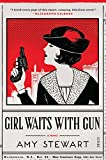 Front cover for the book Girl Waits With Gun by Amy Stewart