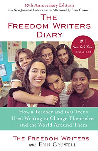 The Freedom Writers Diary. 10th Anniversary Edition: How a Teacher and 150 Teens Used Writing to Change Themselves and the World around Them por Erin Gruwell