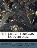 The Life of Toussaint L'Ouverture...