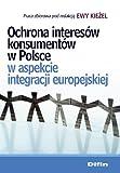 Ochrona interesow konsumentow w aspekcie integracji europejskiej