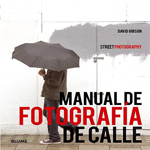 Manual de fotograf¡a de calle : sstreet photography por David Gibson
