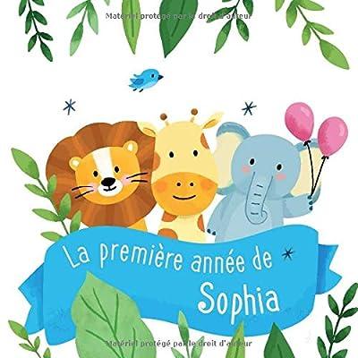 La première année de Sophia: Album bébé à remplir pour la première année de vie - Album naissance fille