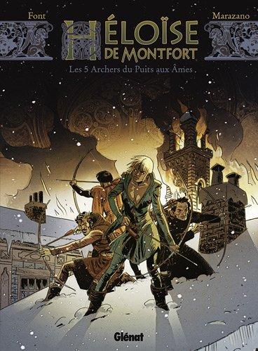 Héloïse de Montfort, Tome 1 : Les 5 archers du puits aux âmes