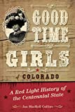 Best American Girl Little Girl In The Worlds - Good Time Girls of Colorado: A Red-Light History Review