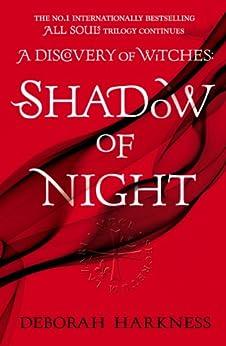 Shadow of Night: (All Souls 2) (All Souls Trilogy) (English Edition) van [Harkness, Deborah]