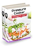 Pressure Cooker Cookbook: 2 manuscripts: Complete Guide for Ketogenic Diet & Paleo Diet Recipes: 101 Low-Carbs & Gluten Free Recipes, 2 in 1 bundle (Healthy, ... Pressure Cooker, Low-Carbs, Gluten Free)