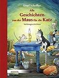 Geschichten von der Maus für die Katz: Vorlesegeschichten. 2 Bände in einem von Scheffler. Ursel (2008) Gebundene Ausgabe