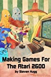 Making Games for the Atari 2600