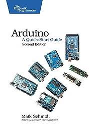 Arduino: A Quick-Start Guide by Maik Schmidt (2015-01-30)