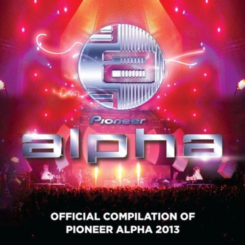 Pioneer Alpha 2013 Ultimate EDM Mix (Pioneer Dj-mix)