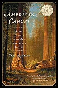 American Canopy: Trees, Forests, and the Making of a Nation (English Edition) par [Rutkow, Eric]