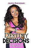 Destiny Decisions: Charting your Destiny Collision Course